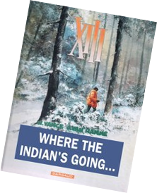 XIII - Where The Indian's Going